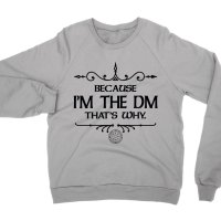 Because I'm the DM That's Why sweatshirt by Clique Wear
