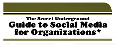 The Secret Underground Guide to Social Media for Organisations