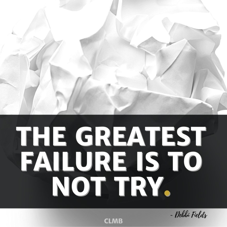 The important thing is not being afraid to take a chance. Remember, the greatest failure is to not try. – Debbi Fields Quote