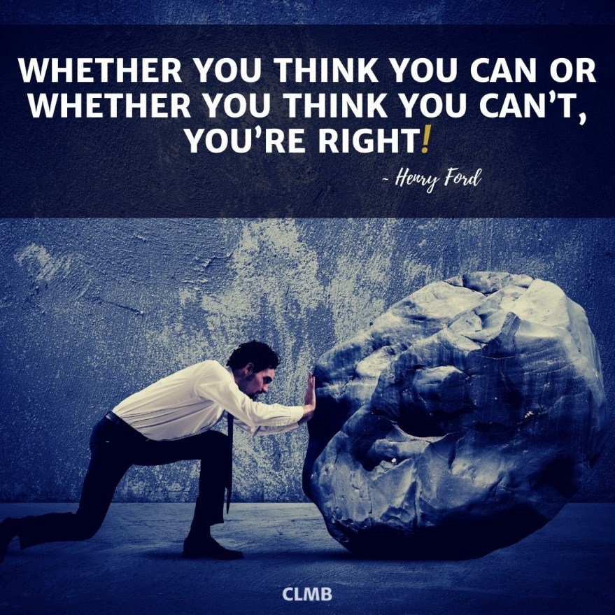 Whether you think you can or whether you think you can't, you're right! – Henry Ford Motivational Quote