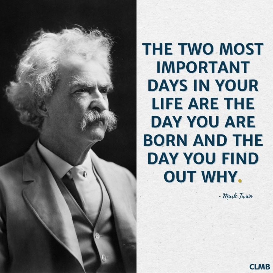 Mark Twain Two Most Important Days Quote
