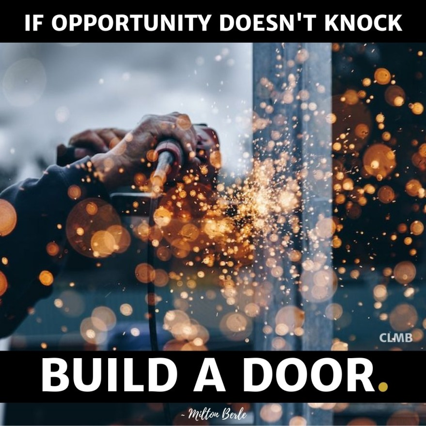 Milton Berle If Opportunity Doesn't Knock Motivational Quote