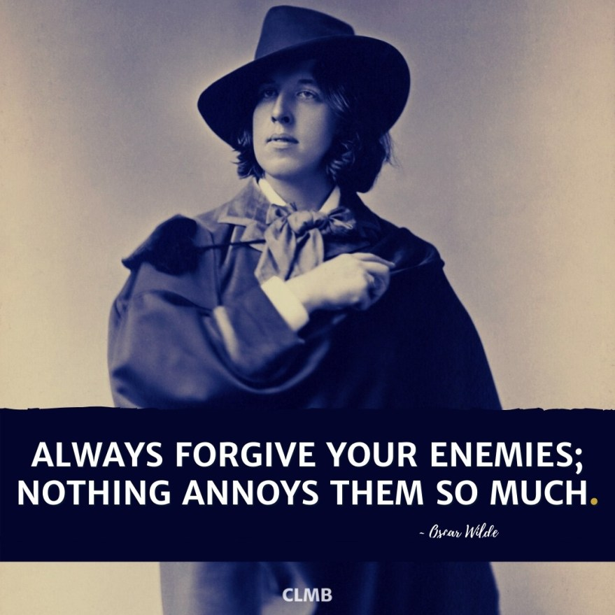 Oscar Wilde Forgive Your Enemies Quote