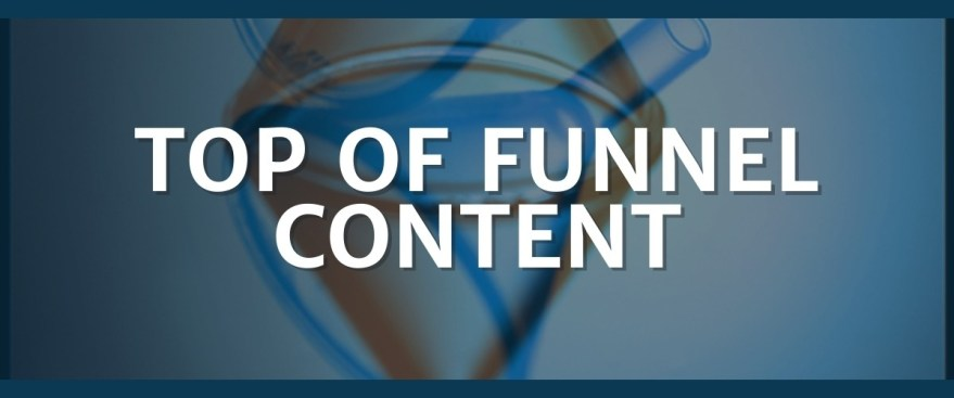 ToF Top of Funnel Content