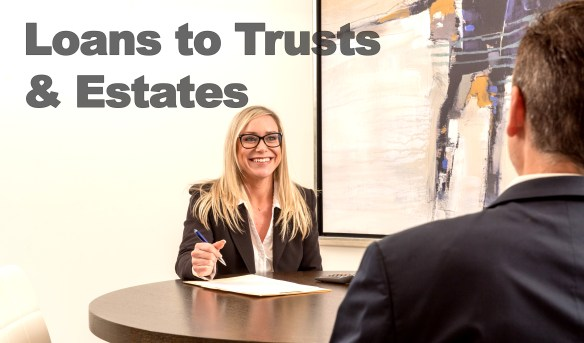 Trust Loans - Loans to trusts and estates.