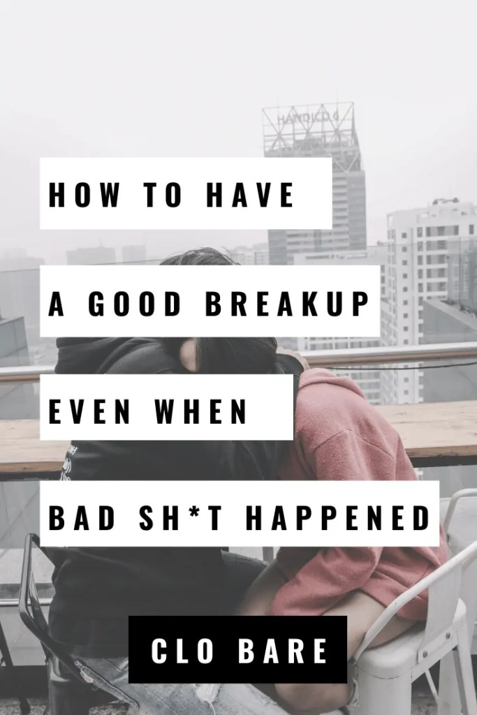 how to have a good breakup
