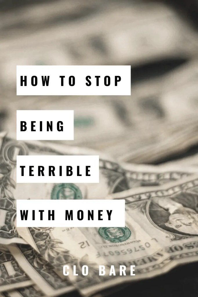 how to stop being terrible with money