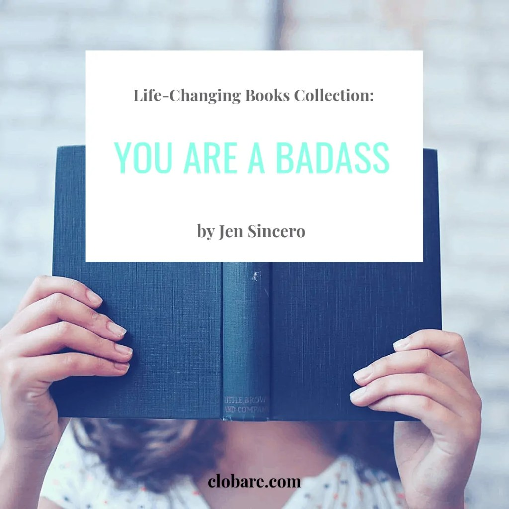 Life-Changing Books Collection: You Are A Badass by Jen Sincero | Clo Bare, clobare.com