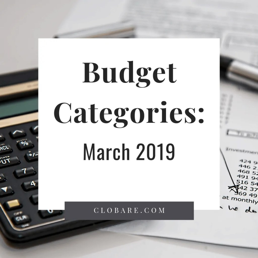 Clo Bare: Budgeting Categories for March 2019