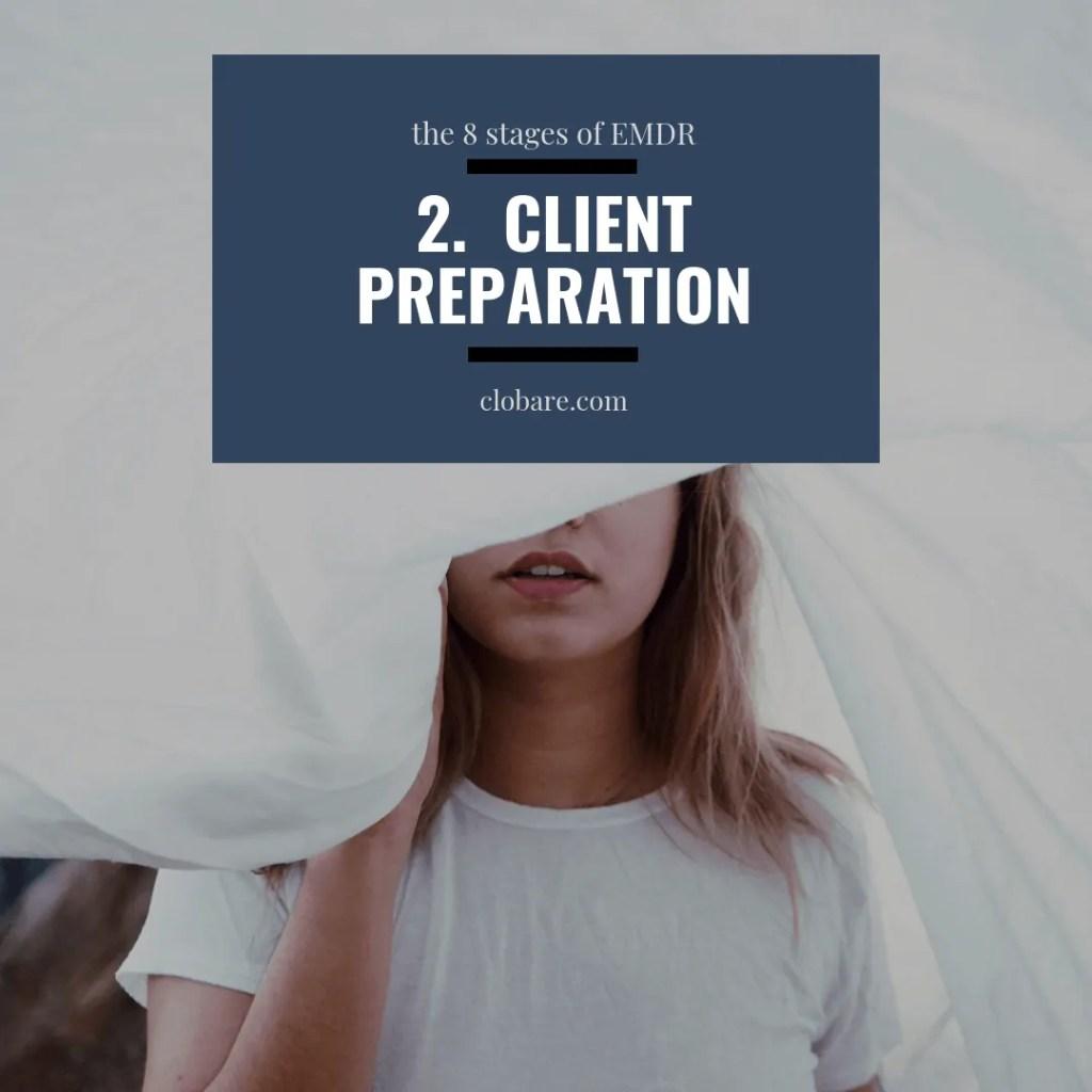The 8 Stages of EMDR: #2 Client Preparation, Clo Bare, clobare.com #mentalhealth #therapy #trauma #PTSD #EMDR