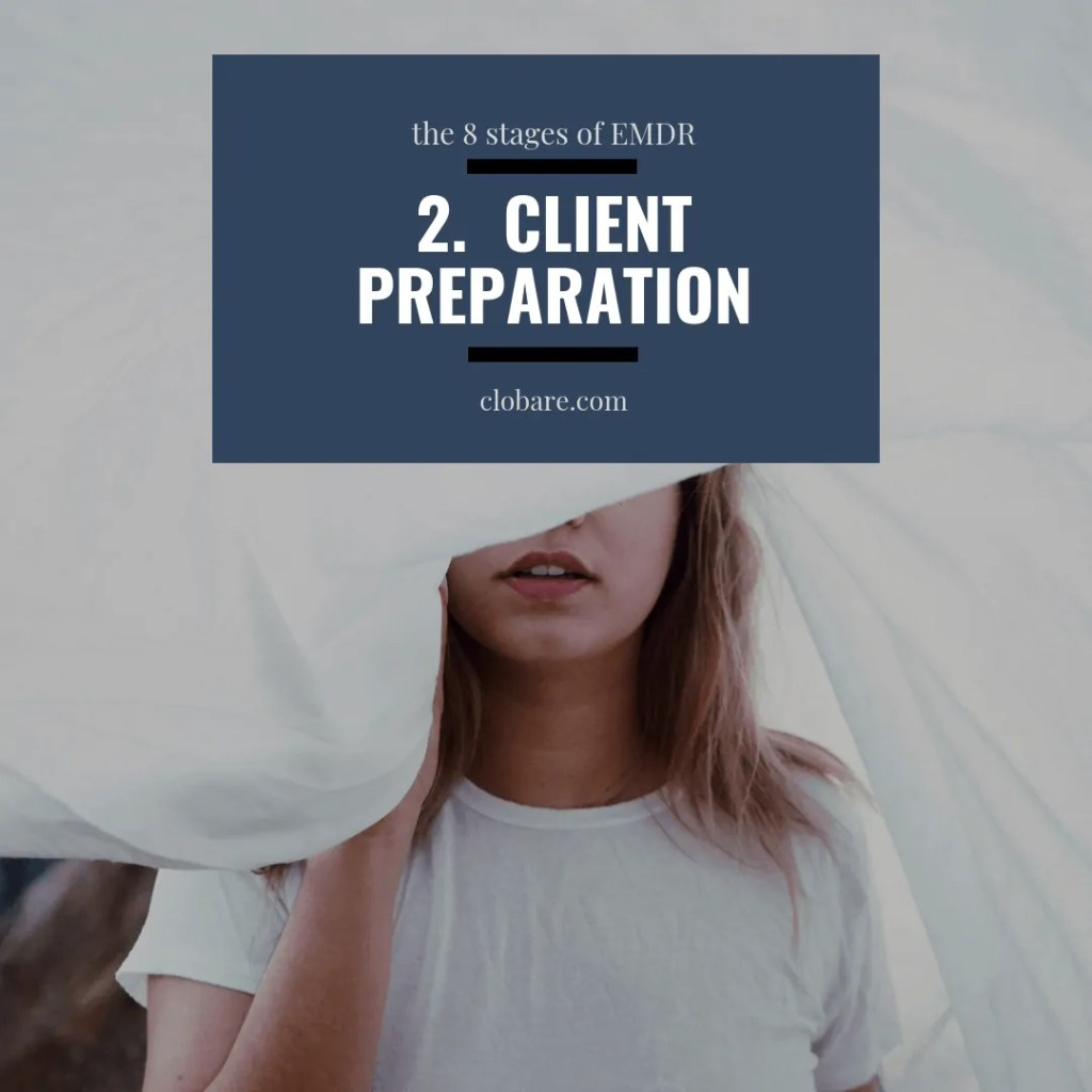 The 8 Stages of EMDR: #2 Client Preparation, Clo Bare, clobare.com #mentalhealth #therapy #trauma #PTSD #EMDR