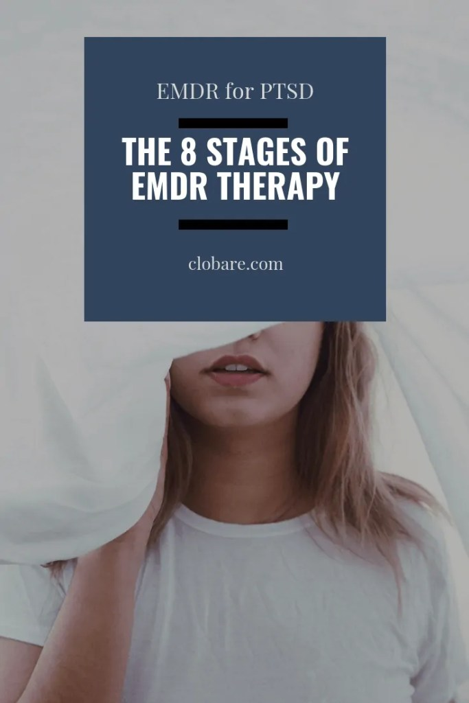 EMDR for PTSD: the 8 Stages of EMDR Therapy, Clo Bare, clobare.com #PTSD #Mentalhealth #therapy #trauma #breakthestigma