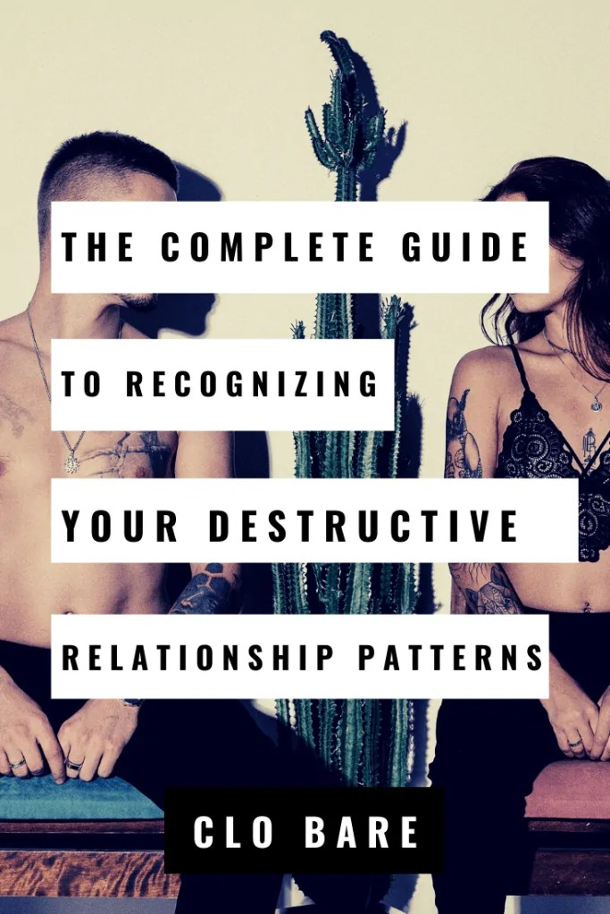 the complete guide to recognizing your relationship patterns