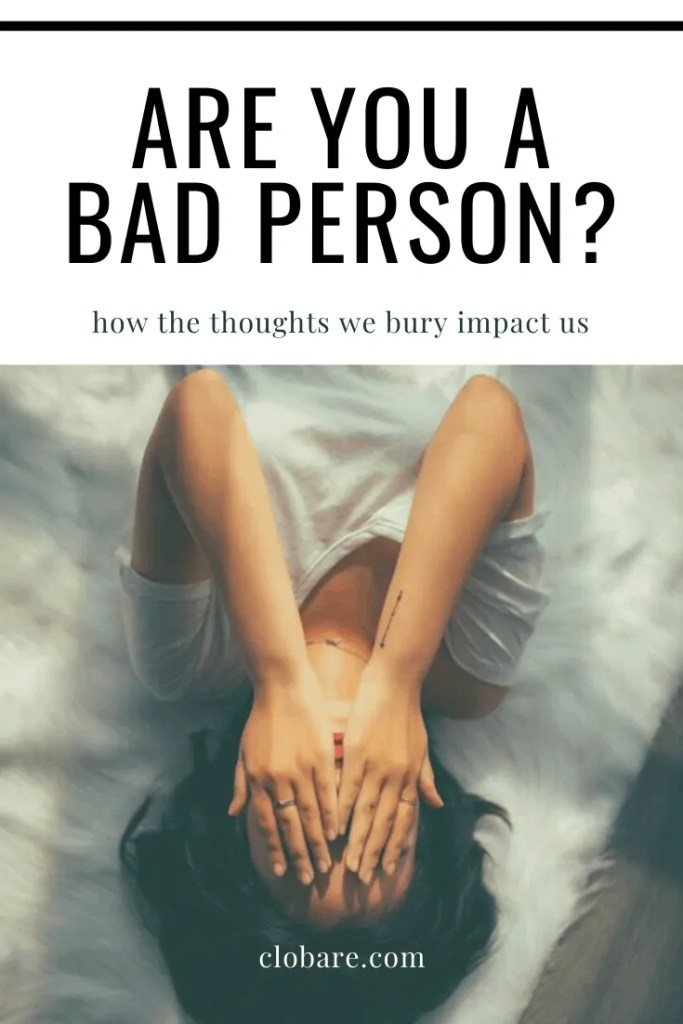 Women wondering if she's a bad person, lying in bed with her hands over her face. Are you a bad person? How the thoughts we bury impact us.