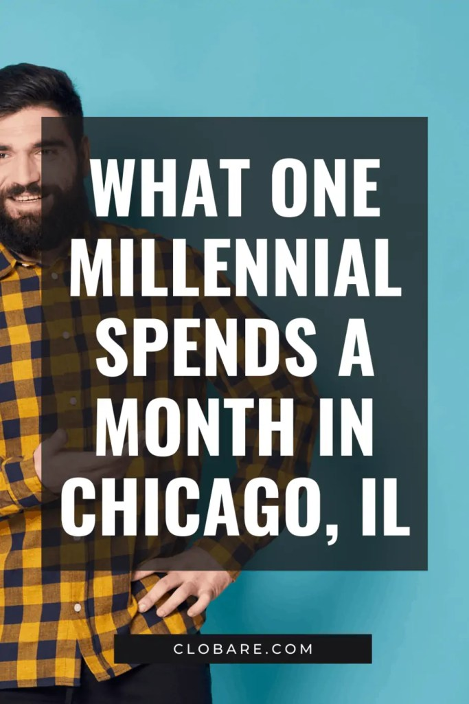 what I spend in a month as a 33 year old millennial in chicago