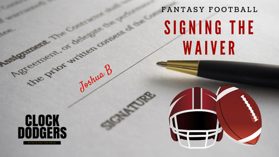signing the waiver fantasy football