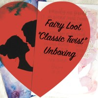 Unboxing: Fairy Loot 'Classic Twist' Box