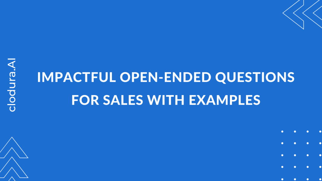 Impactful Open-Ended Questions for Sales with Examples