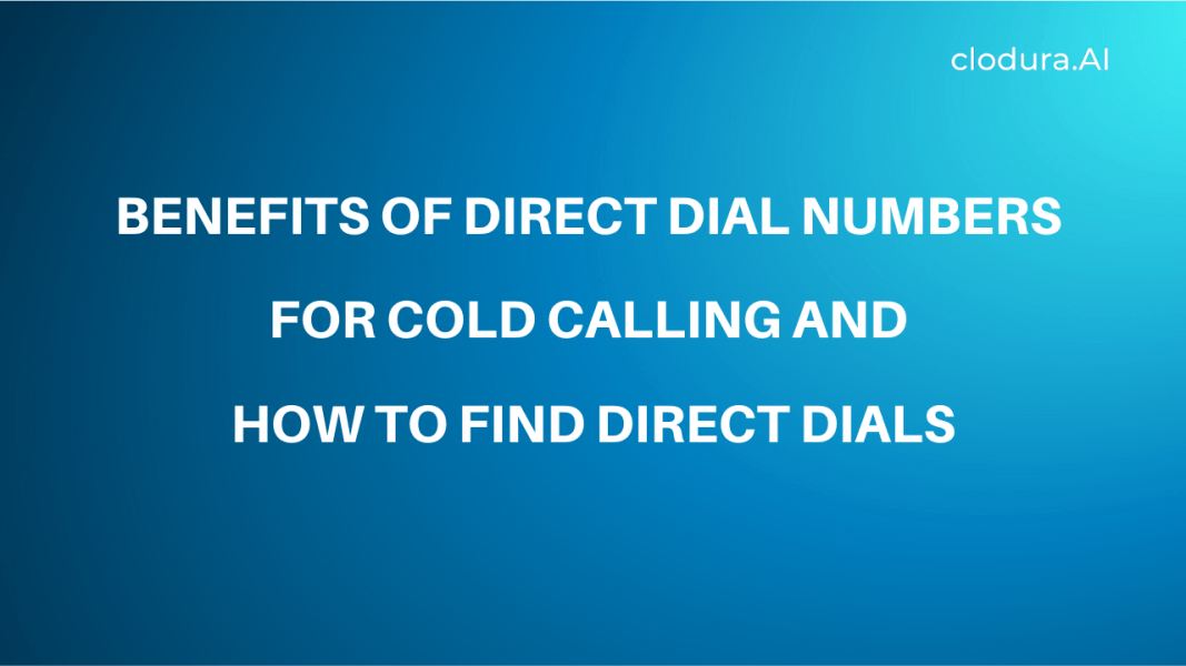 Benefits of Direct Dial Numbers for Cold Calling and How to Find Direct Dials