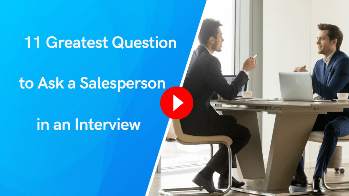 11 Greatest questions to ask salesperson in an interview