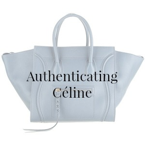 4e259cd63f98 Authenticating Celine - Closet Full Of Cash