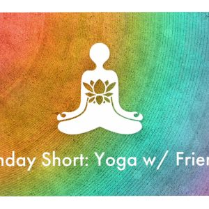 Sunday short - Nude yoga with a friend