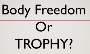 body-freedom-or-trophy