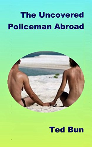 The Uncovered Policeman Abroad (Rags to Riches)