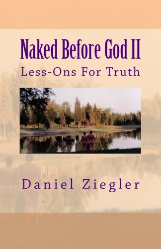 Naked Before God II: Less-Ons For Truth (Volume 2)
