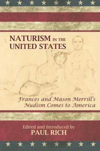 Naturism in the United States: Frances and Mason Merrill's Nudism Comes to America