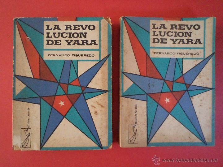 LA REVOLUCIÓN DE YARA. TOMOS I-II: OBRA COMPLETA. FIGUEREDO SOCARRÁS, FERNANDO. LA HABANA 1969. (Libros de Segunda Mano - Pensamiento - Política)