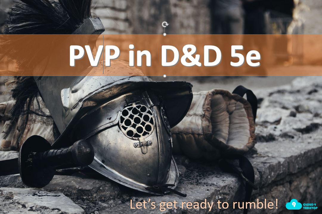 PVP in D&D 5e – Cloud 9 Tabletop
