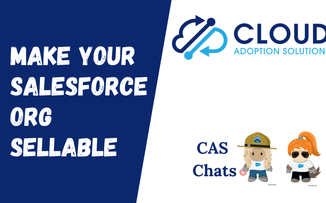Make your Salesforce Org Sellable: CAS Chats Video
