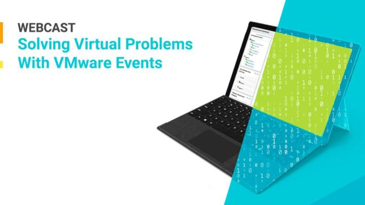 Webinar: Solving Virtual Problems with VMware Events
