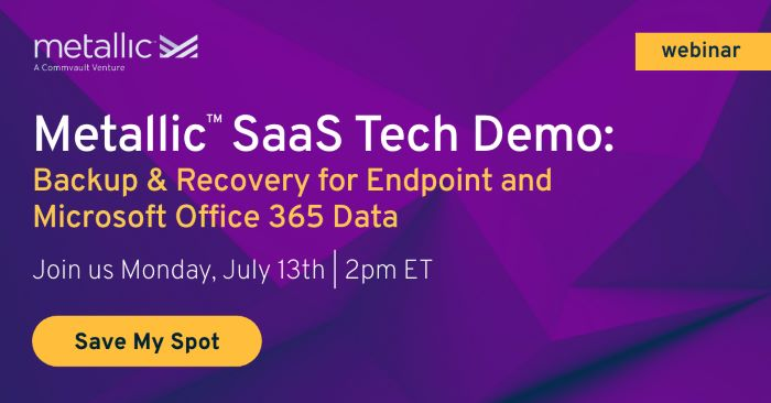 Metallic SaaS Webinar: Backup & Recovery for Endpoint and Microsoft Office 365 Data