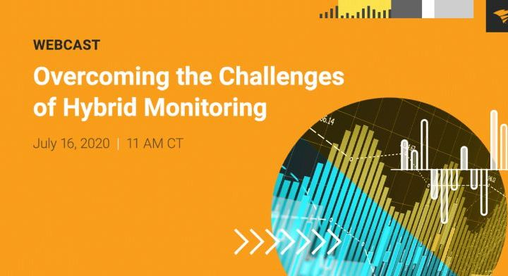 Webinar: Overcoming the Challenges of Hybrid Monitoring