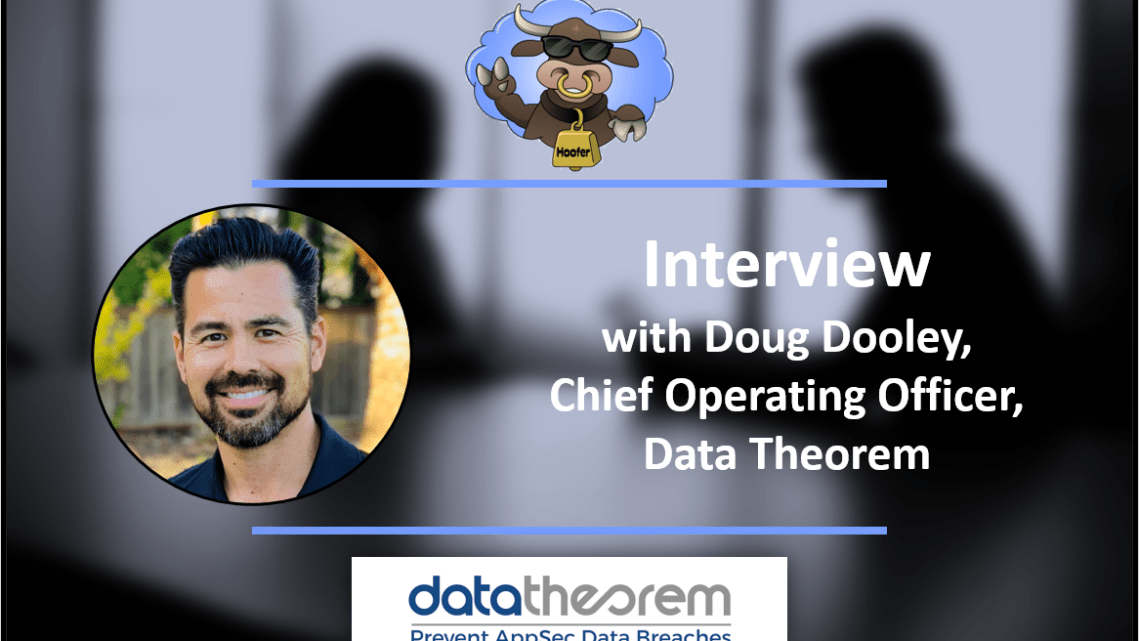 Q&A: Doug Dooley of Data Theorem Updates on New Cloud Secure Solution and Cloud Data Protection