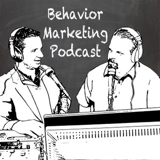 Behavior Marketing Podcast │ Align Your Marketing With ...