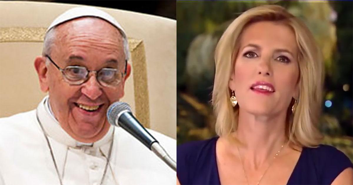 Laura Ingraham Criticizes Pope Francis And The Catholic