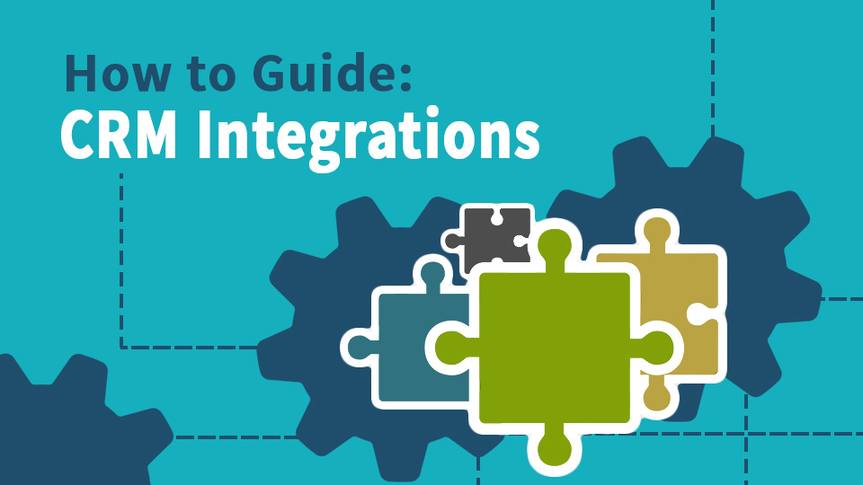 The How To Guide: CRM Integrations