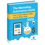 The Marketing Automation Guide: How to Turn Website Traffic into Qualified Leads