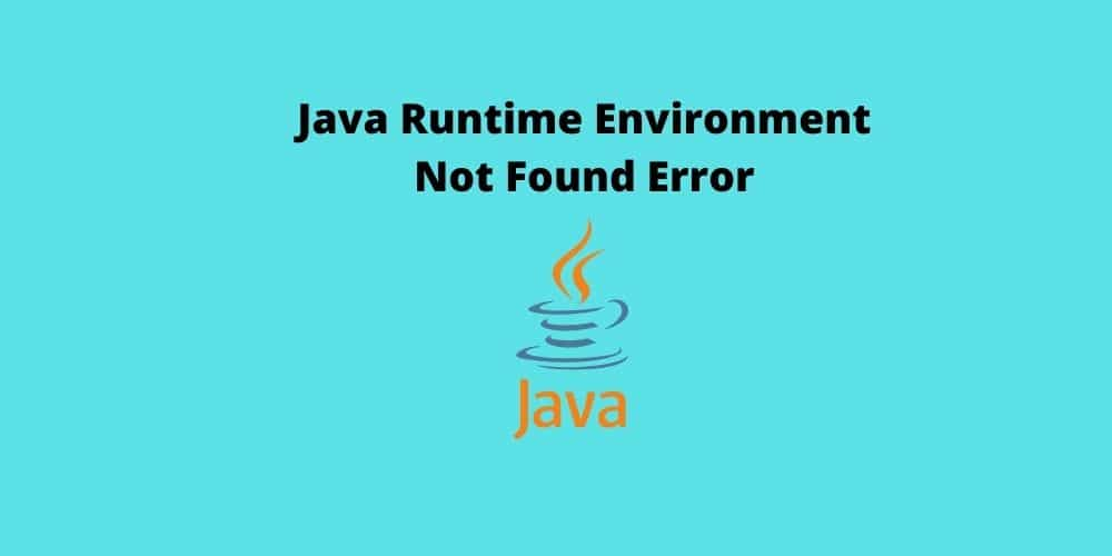 Java-Runtime-Environment-Not-Found
