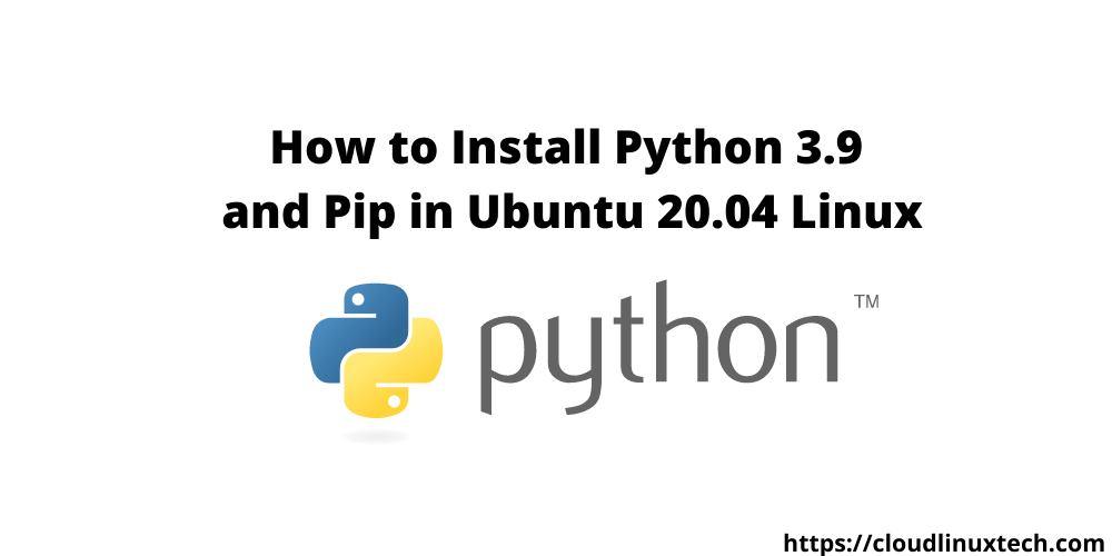 How to Install Python 3.9 and Pip in Ubuntu 20.04 1
