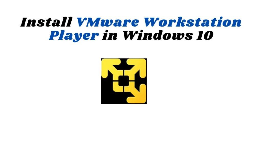 install-Vmware-player-in-windows-10