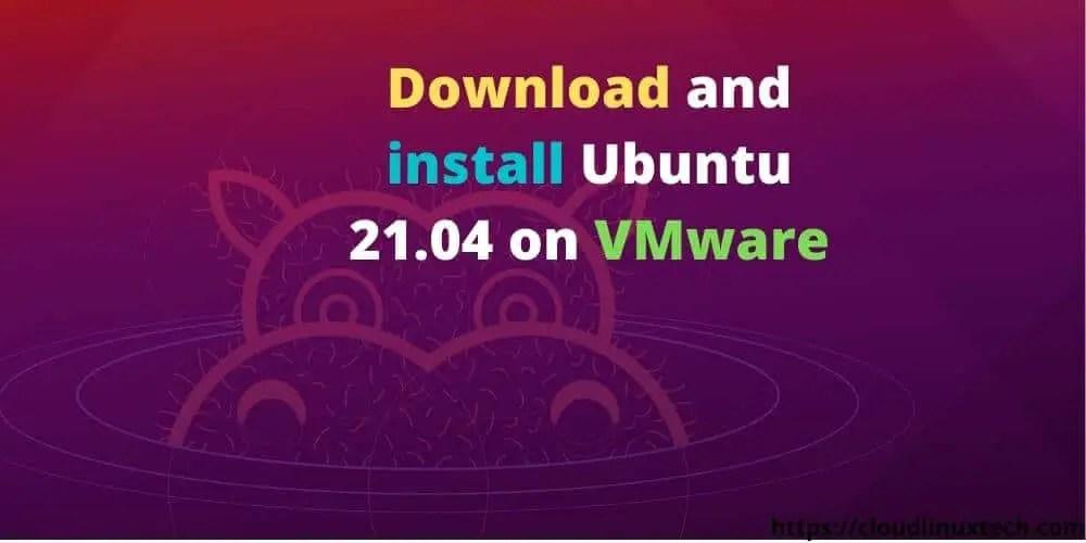 Download-and-install-Ubuntu-21.04-on-VMware