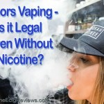 Minors Vaping – Is It Legal Even Without Nicotine?