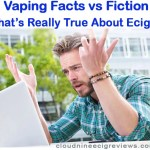 Vaping Facts vs Fiction – What's Really True About ECigs?