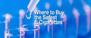 Where to Buy Safest E-Cigarettes - Featured Image