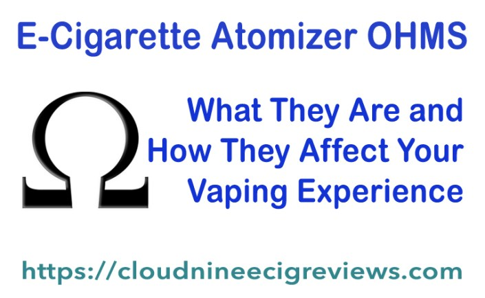 E-Cigarette Atomizer OHMS - What They Are and How They Affect Your Vaping Experience - Title Image