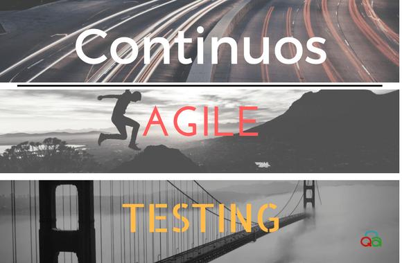 Continuous Agile Testing